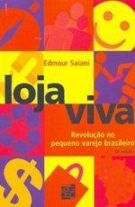 "Loja Viva - Revolução no pequeno varejo brasileiro"" (Editora Senac)"